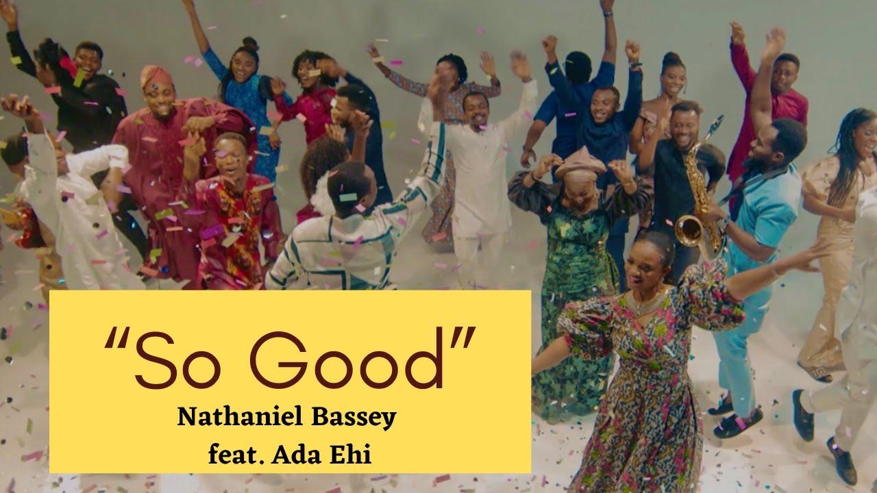 Nathaniel Bassey - So Good ft Ada Ehi
