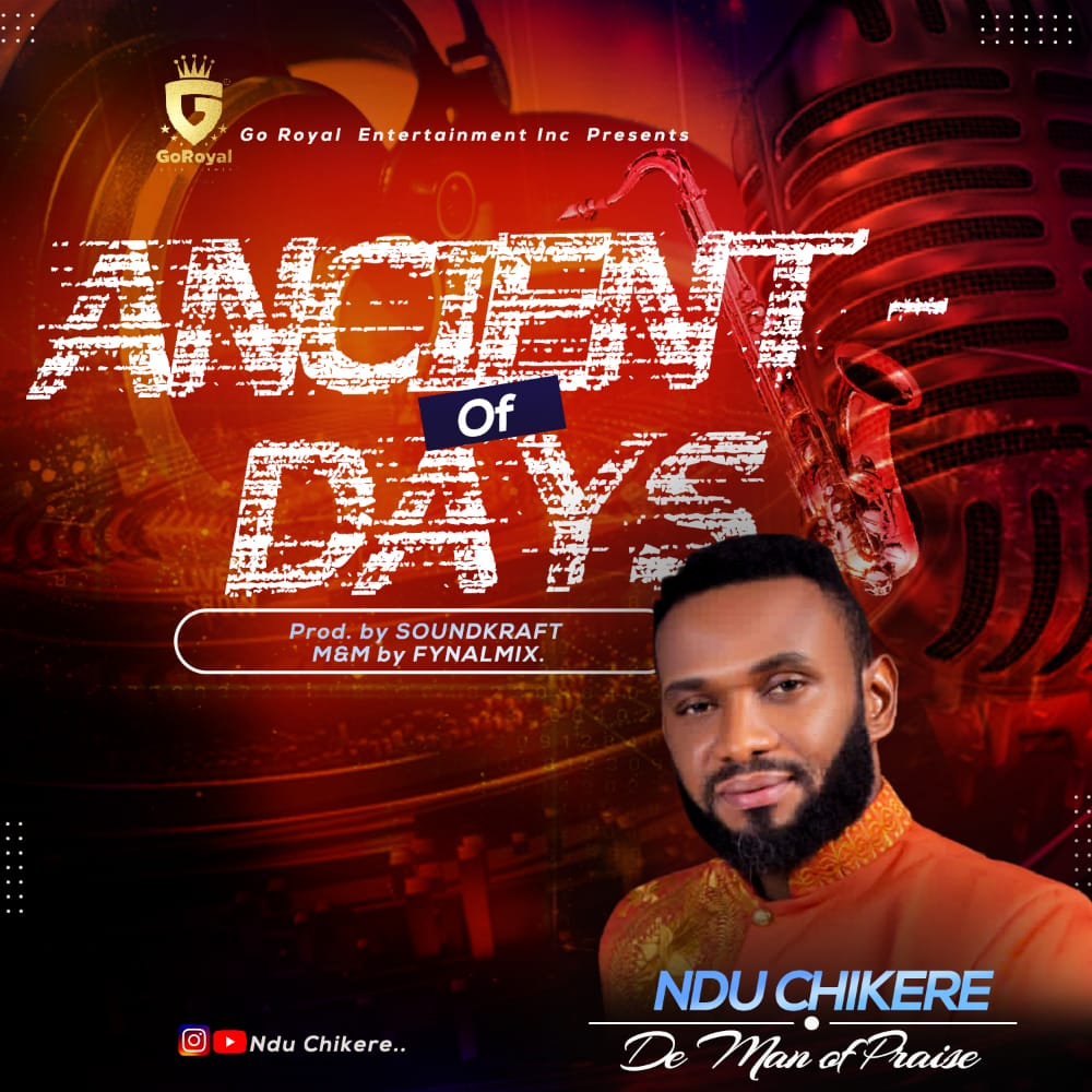 Ndu Chikere - Ancient Of Days