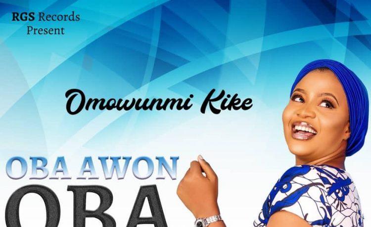 Omowunmi Kike - Oba Awon Oba (King of Kings)