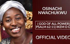 Osinachi Nwachukwu - Ikem (God Of Power)