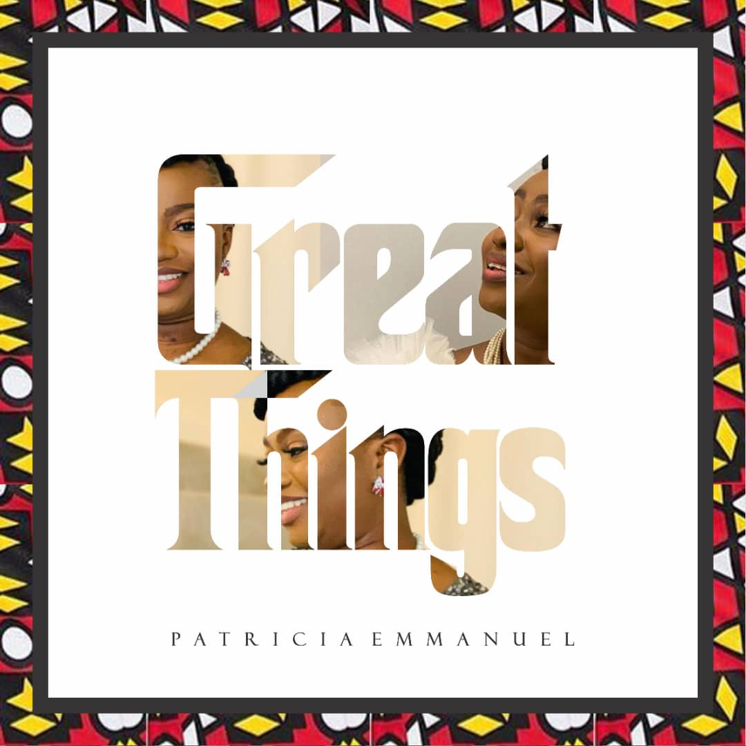 Patricia Emmanuel - Great Things