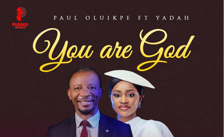 Paul Oluikpe feat. Yadah - You Are God