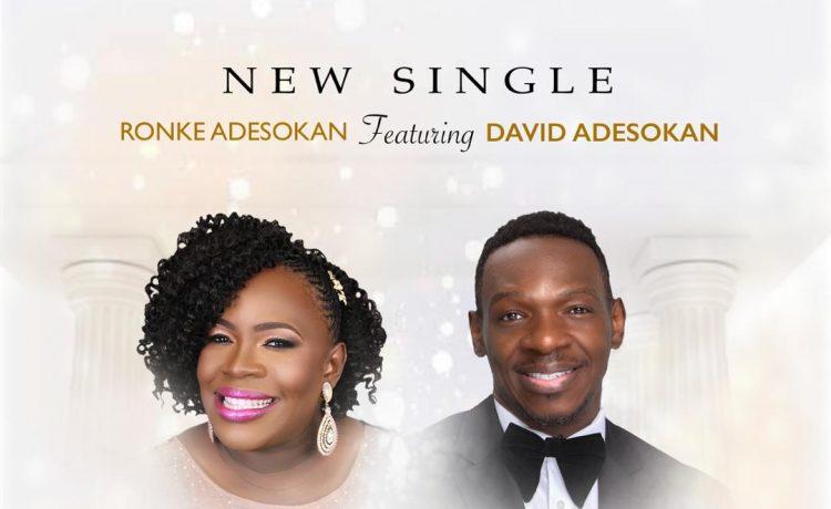 Ronke Adesokan - Unto You We Give Our Hearts ft David Adesokan