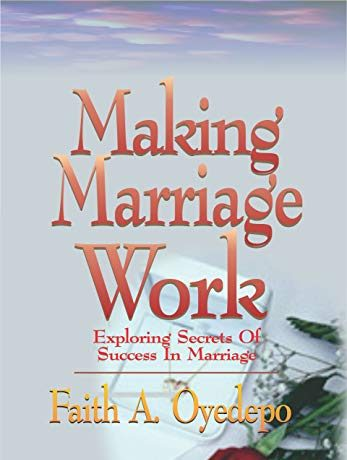 [Summary Book] Making Marriage Work by Faith Oyedepo