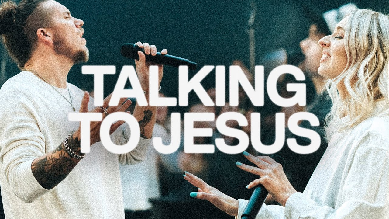 Talking To Jesus - Elevation Worship & Maverick City