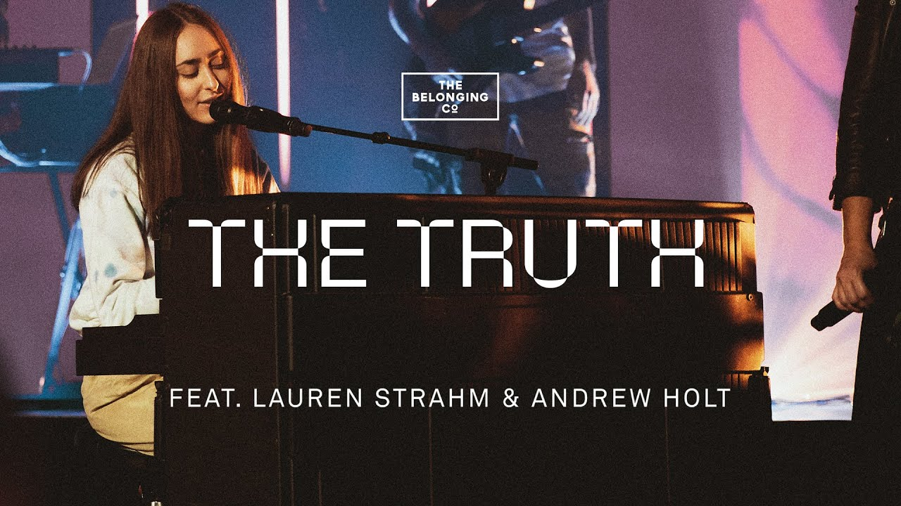 The Belonging Co - The Truth feat. Lauren Strahm and Andrew Holt