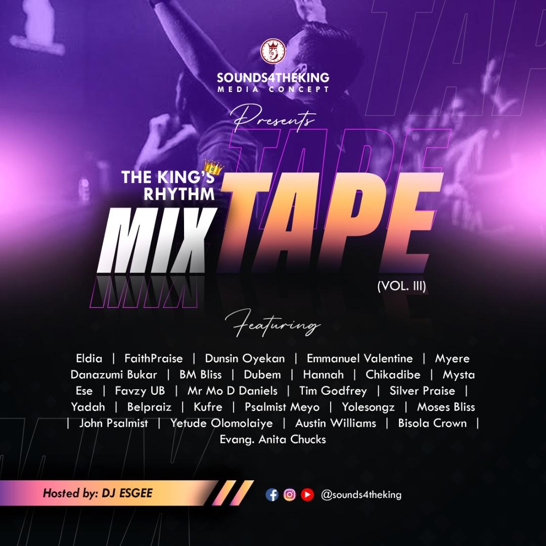 The King's Rhythm Mixtape Vol. 3 By Sounds4TheKing