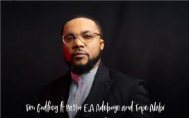 Tim Godfrey - Iyanu Asele ft Tope Alabi & Pst. E. A. Adeboye