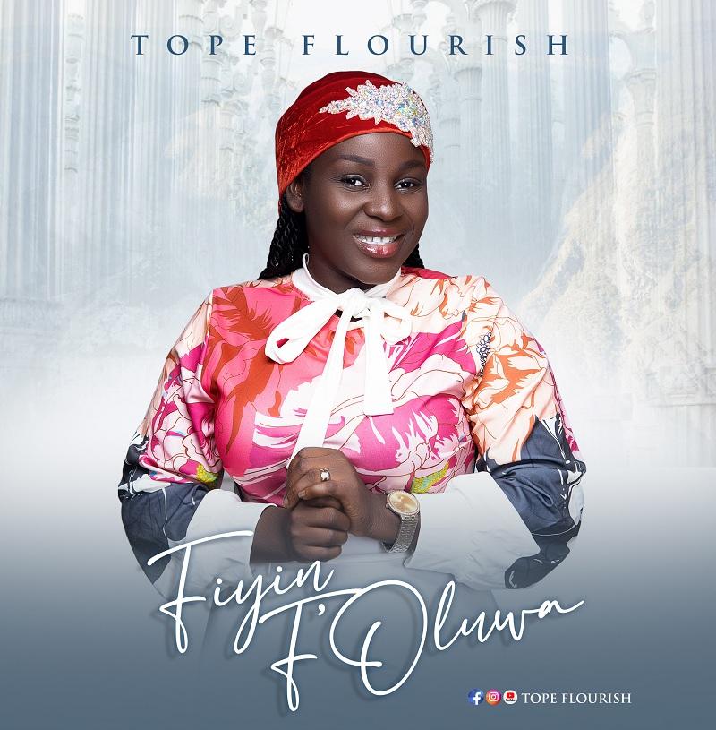 Tope Flourish - Fiyin Foluwa