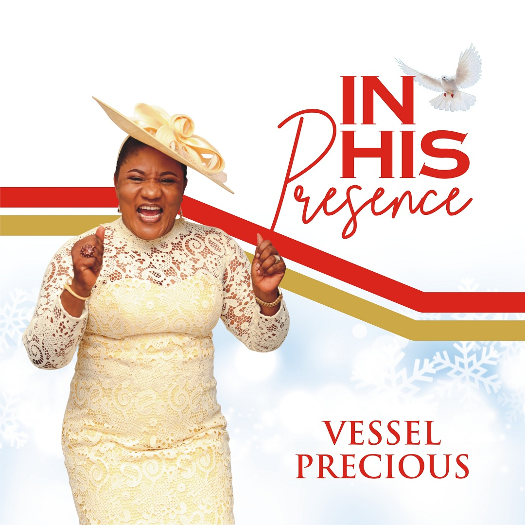 Vessel Precious - In His Presence (Album)
