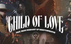 We The Kingdom - Child Of Love Ft. Bear Rinehart