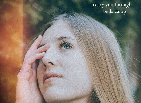Bella Camp - Carry You Through