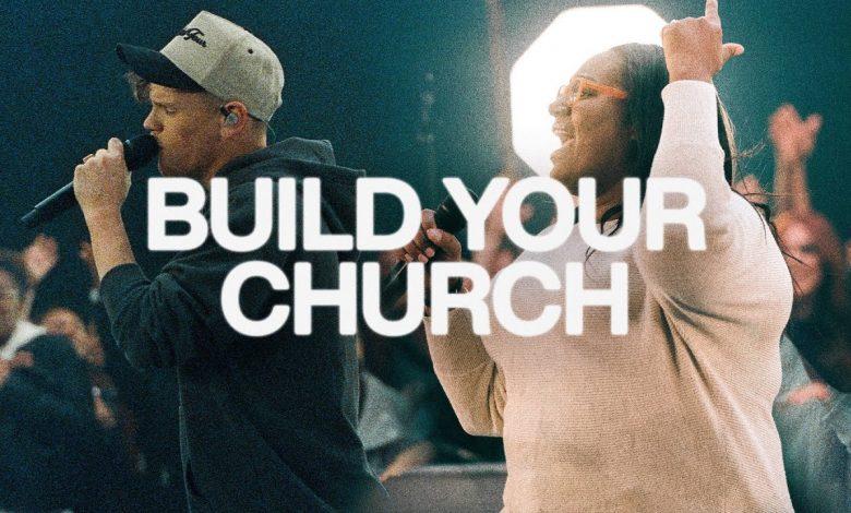 Build Your Church - Elevation Worship & Maverick City Music