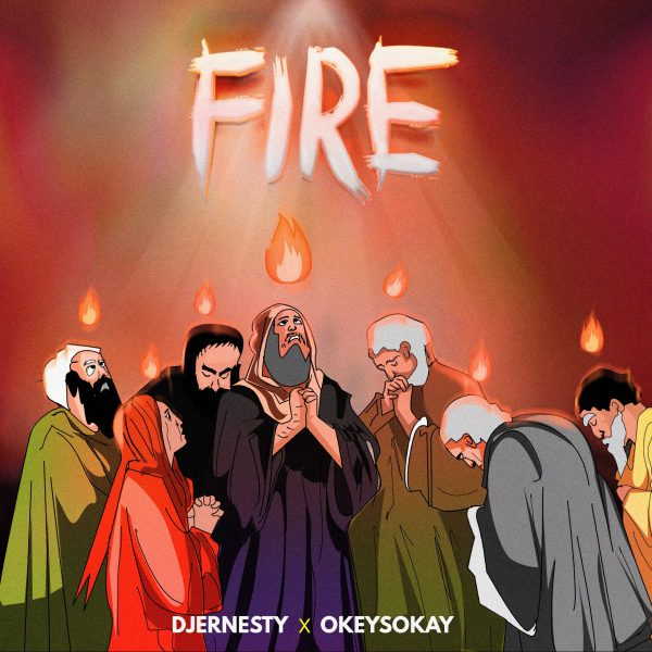 DJ Ernesty - Fire ft. Okey Sokay