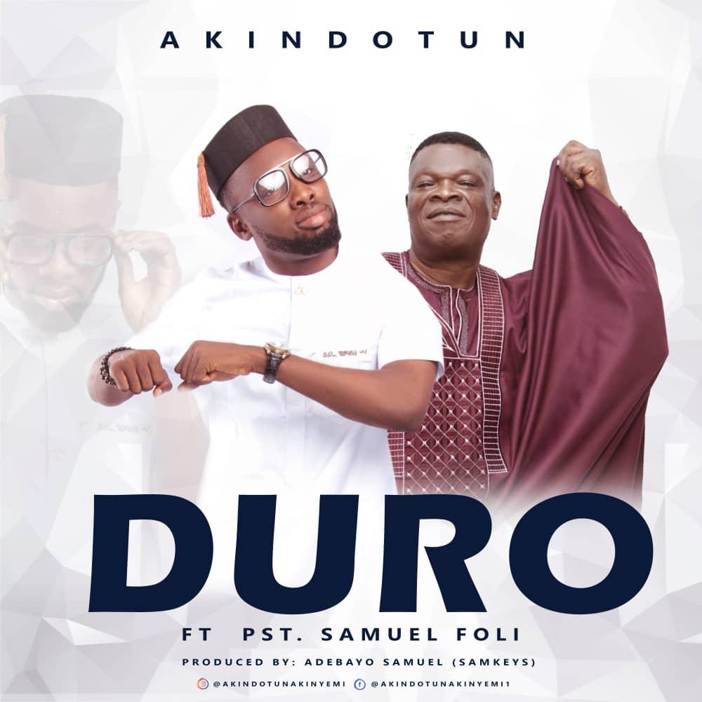 Duro by Akindotun ft. Samuel Foli