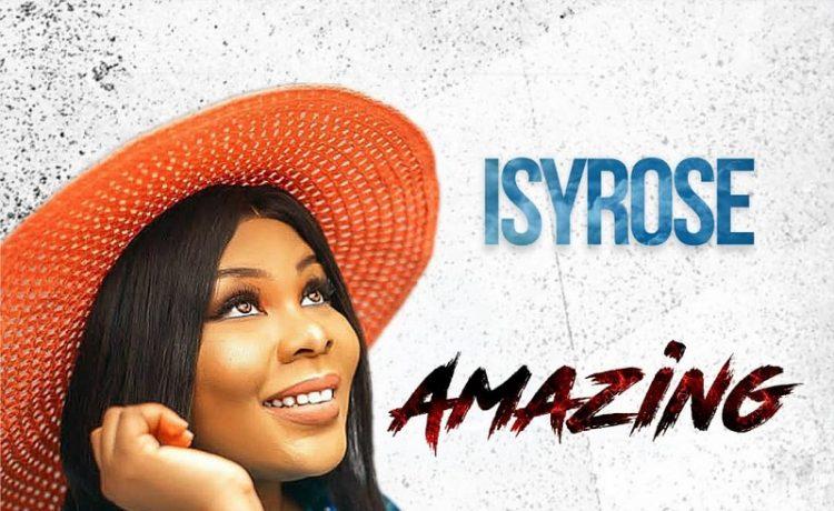 Isyrose - Amazing