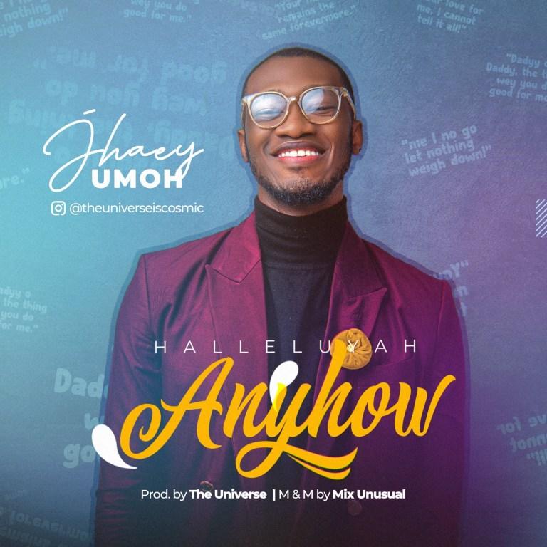Jhaey Umoh - Hallelujah Anyhow