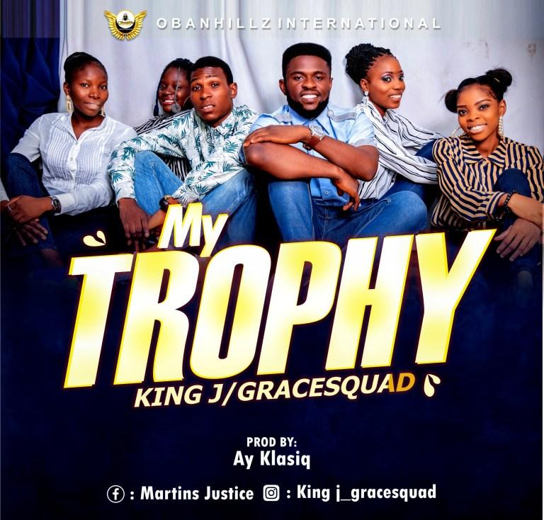King J & GraceSquad - My Trophy