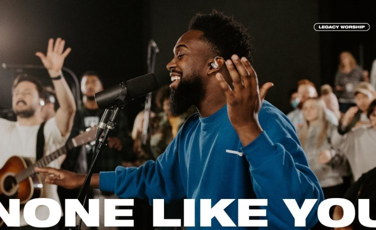 Legacy Worship - None Like You (Spontaneous)