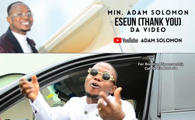 Eseun (Thank You) By Min. Adam Solomon