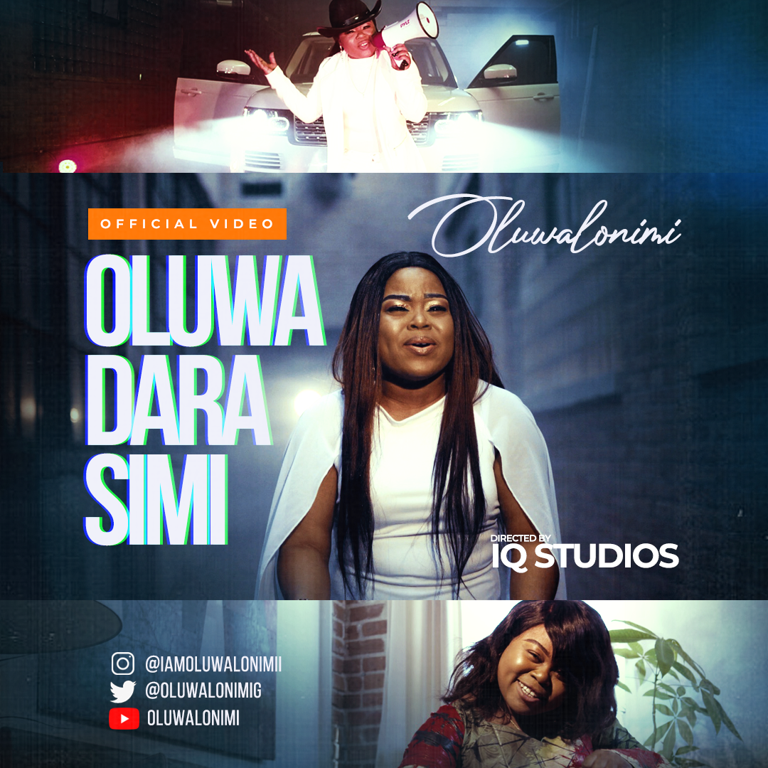 Oluwalonimi Releases Oluwadarasimi Official Music Video