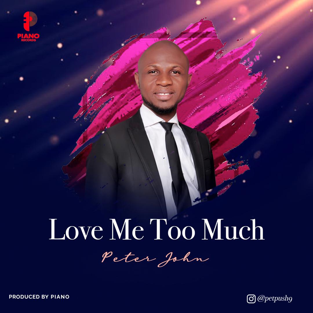 Peter John - Love Me Too Much