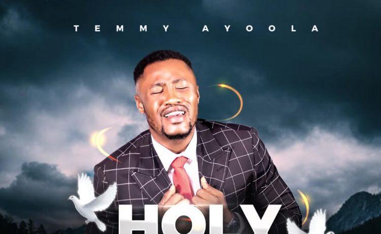 Temmy Ayoola - Holy Spirit