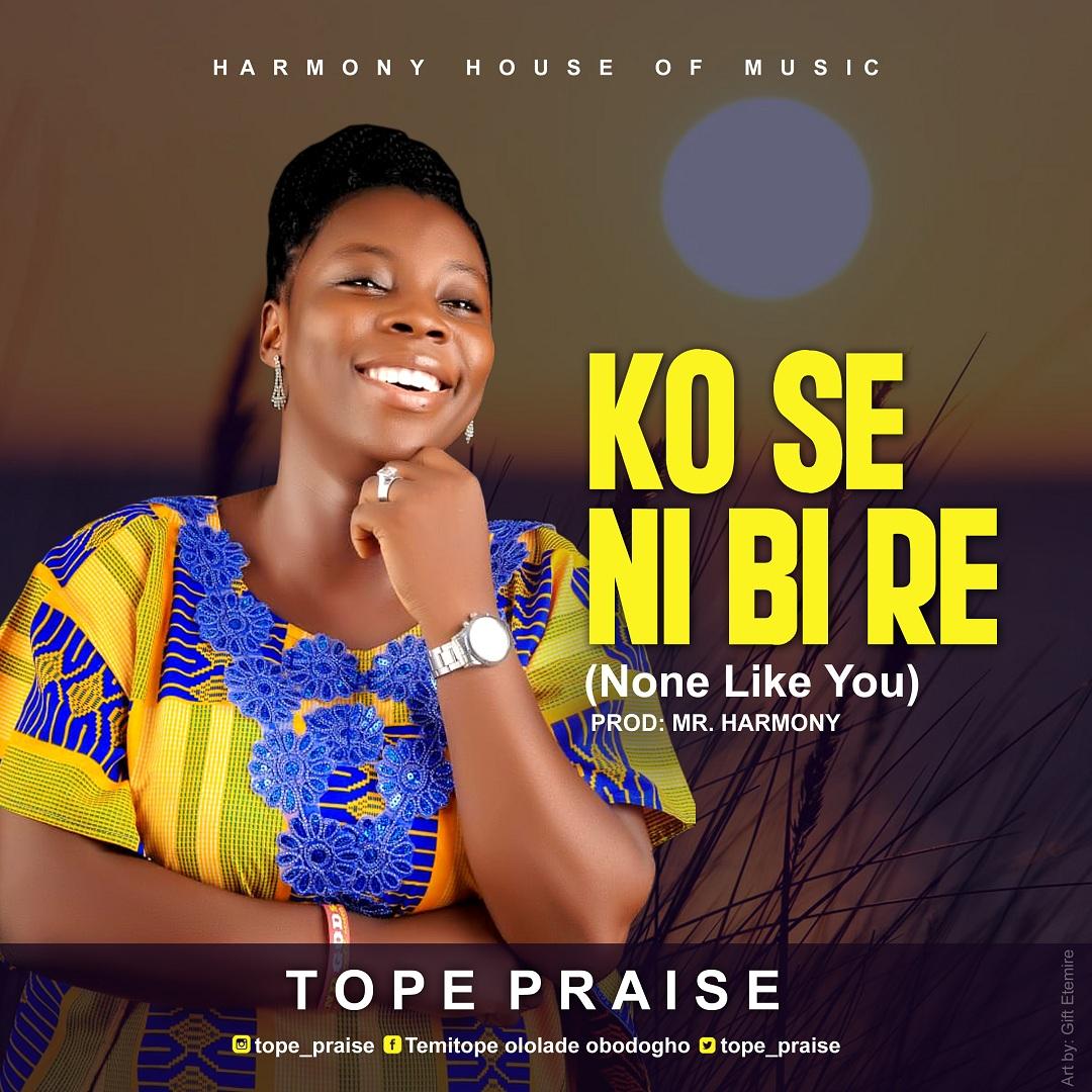 Tope Praise - Ko Se Ni Bi Re