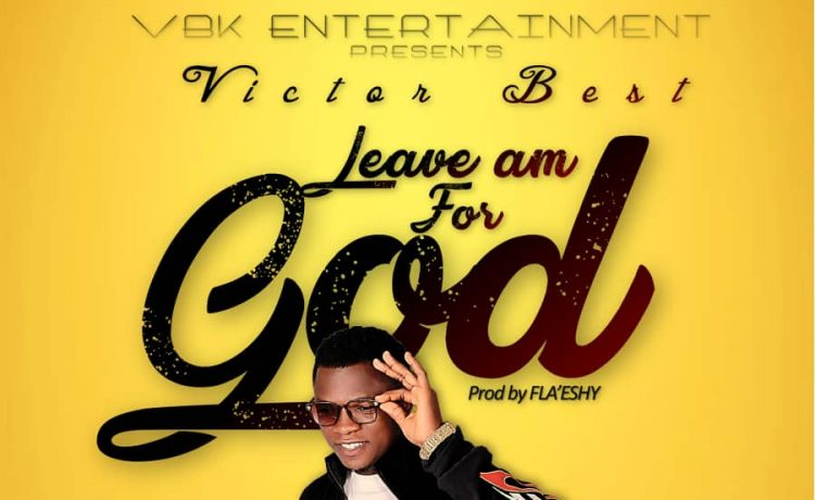 Victor Best - Leave Am For God
