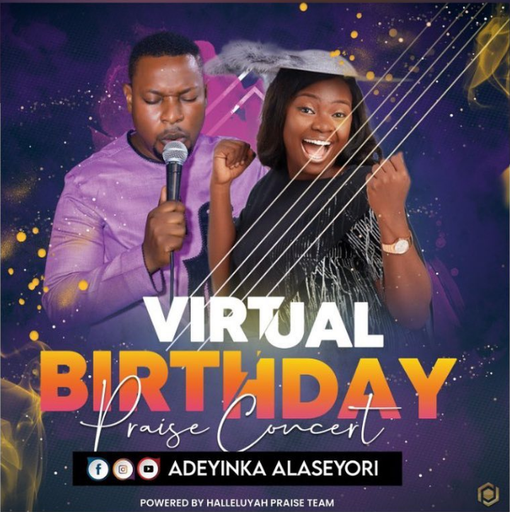 Adeyinka Alaseyori - Virtual Birthday Praise 1 ft. Dare Melody