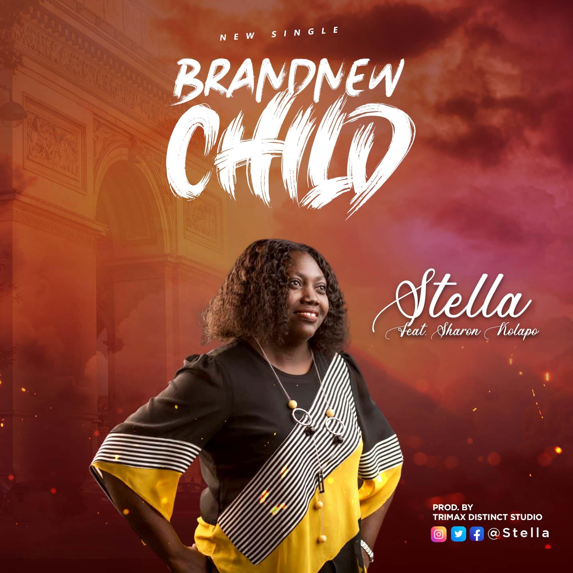 Brand New Child - Stella ft. Sharon Kolapo