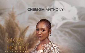 Chissom Anthony - Glory to God in the Highest (Official Video)