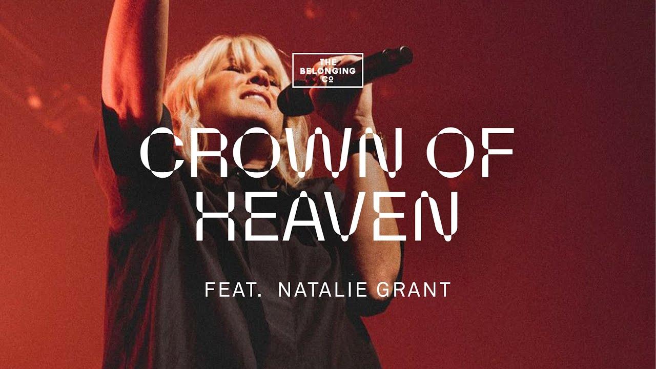 Crown Of Heaven - The Belonging Co Ft. Natalie Grant