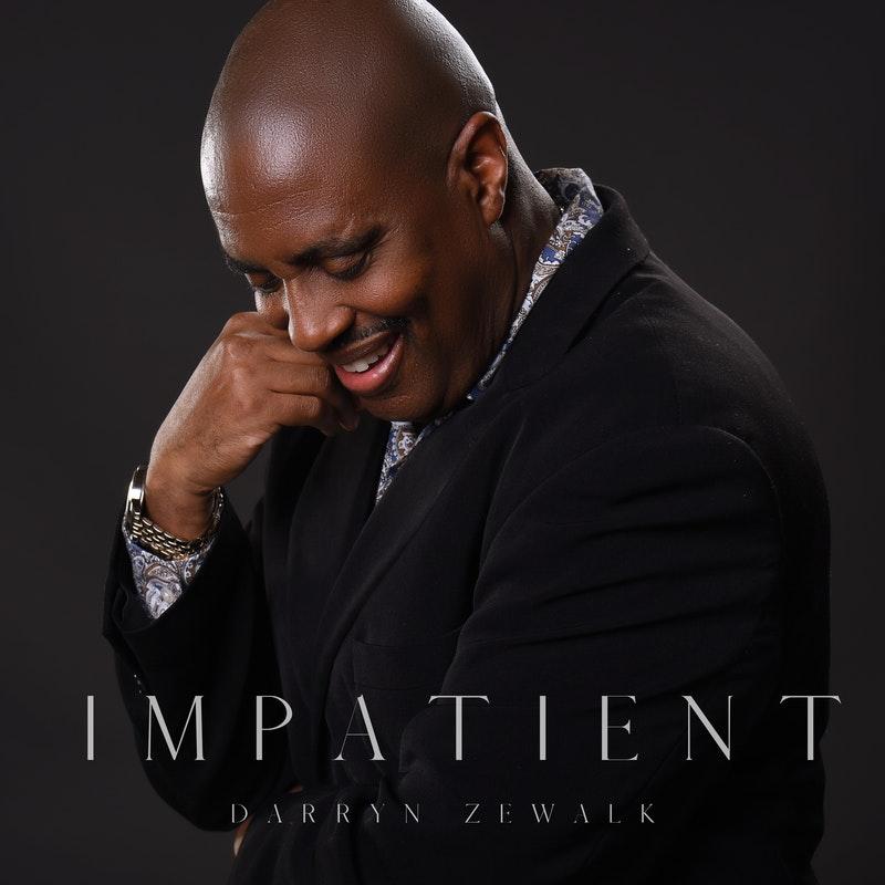Darryn Zewalk - Impatient