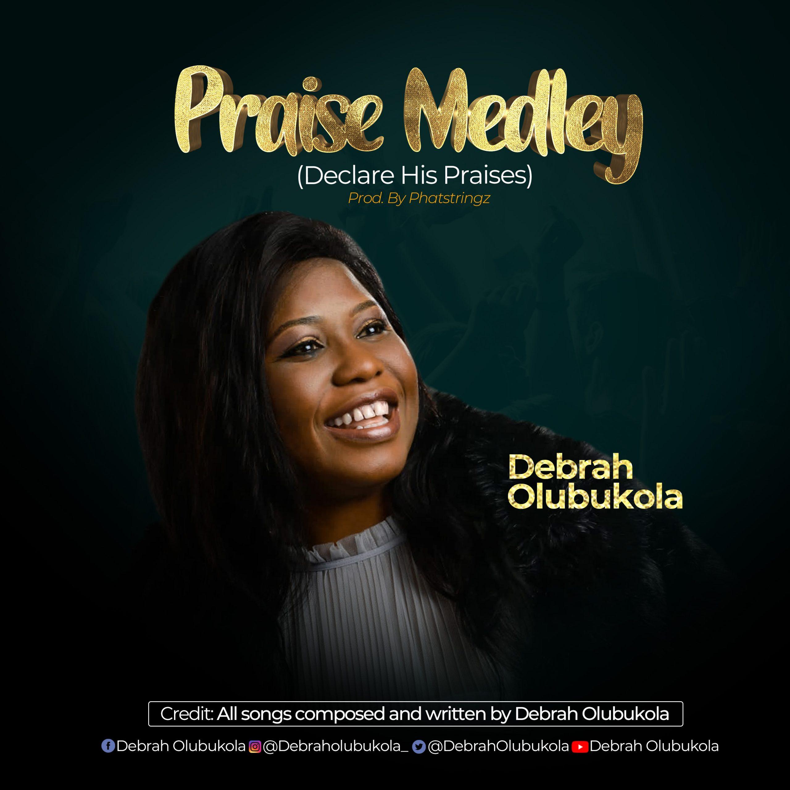 Debrah Olubukola Releases Praise Medley