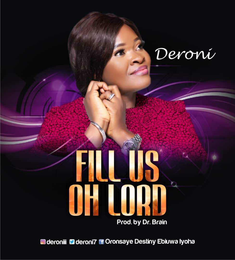 Deroni - Fill Us Oh Lord