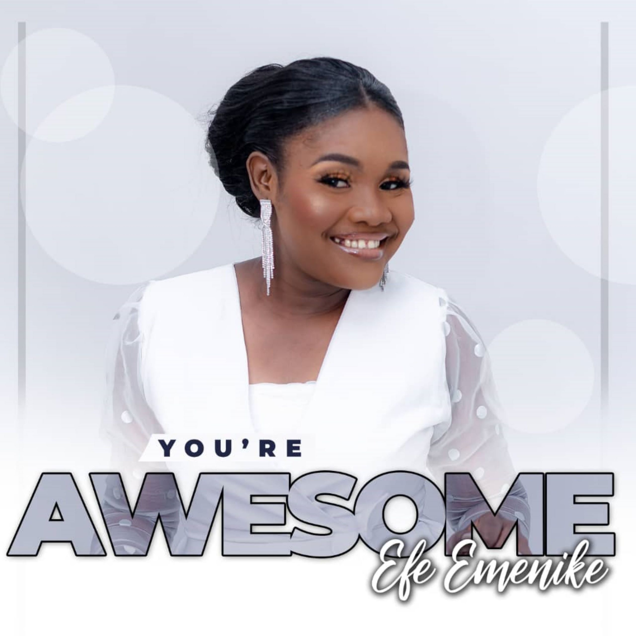 Efe Emenike - You're Awesome