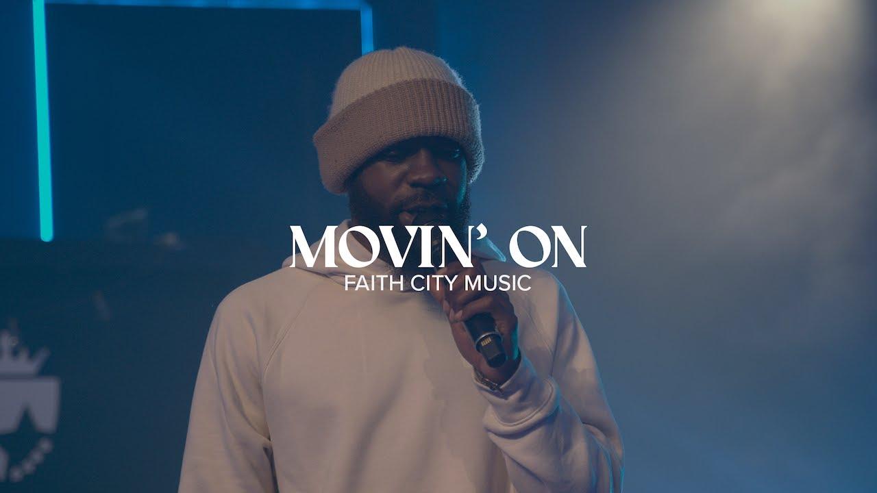 Faith City Music - Movin' On