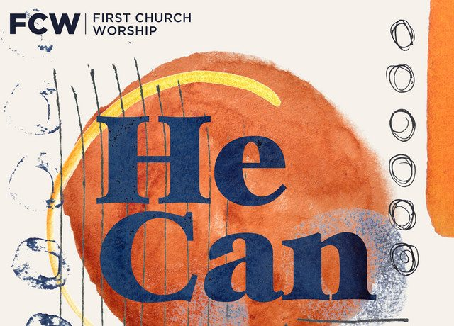 First Church Worship - He Can