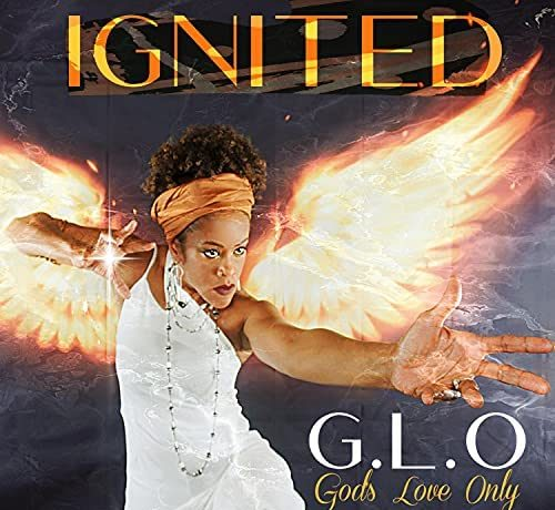 Ignited - G.L.O (God's Love Only)