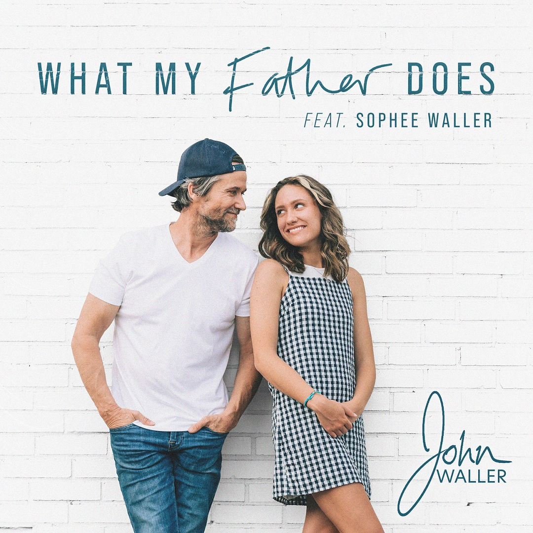 John Waller - What My Father Does ft. Sophee Waller
