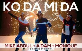 Ko Da Mi Da - Mike Abdul, Monique & A'dam