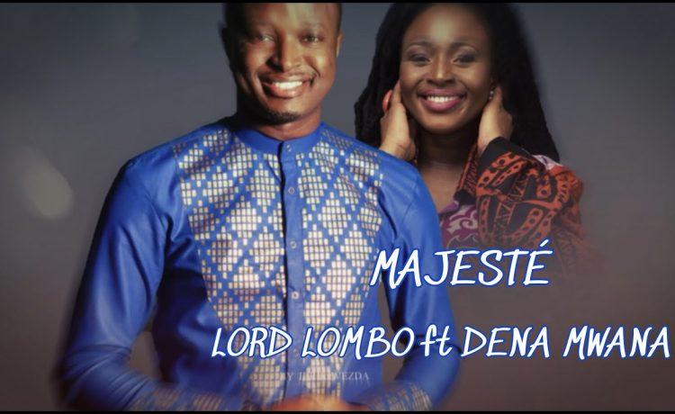 Majeste - Lord Lombo Ft Dena Mwana