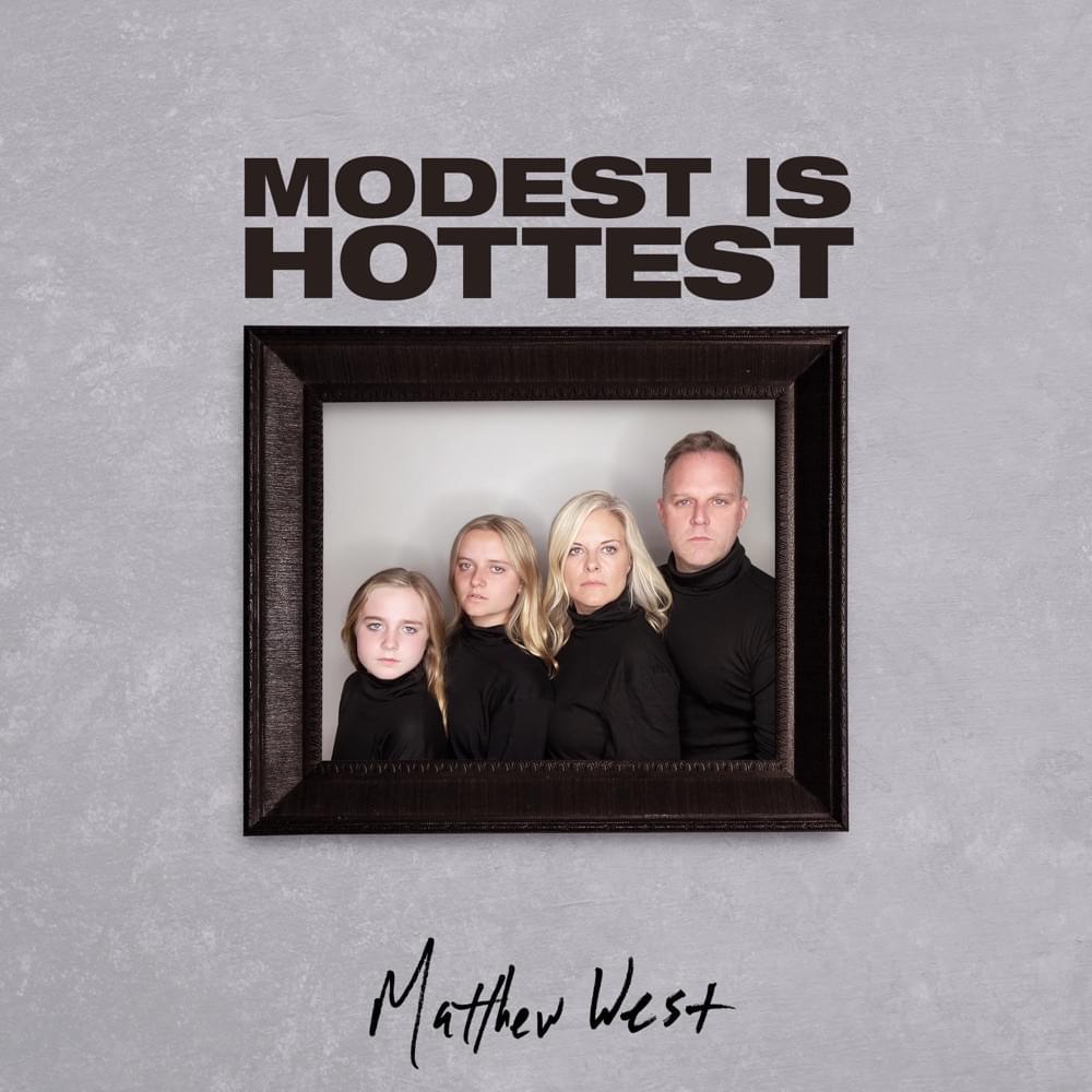 Matthew West - Modest Is Hottest