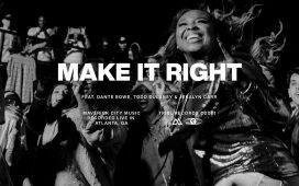 Maverick City - Make it Right ft. Dante Bowe, Todd Dulaney, & Jekalyn Carr