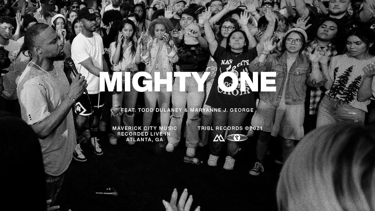 Maverick City Music - Mighty One ft. Todd Dulaney & Maryanne J. George