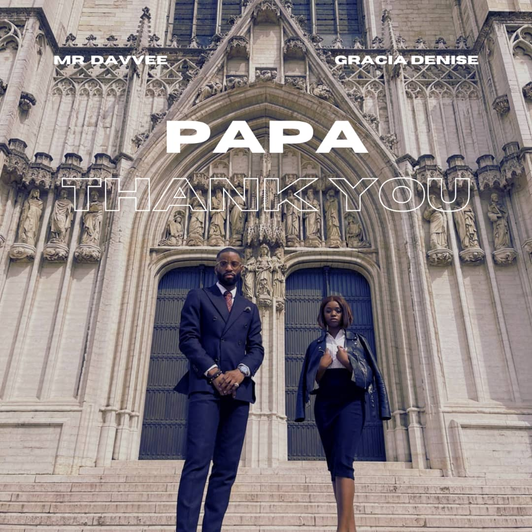 Mr Davvee - Papa Thank You ft. Gracia Denise