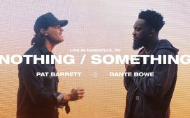 Pat Barrett & Dante Bowe - Nothing Something
