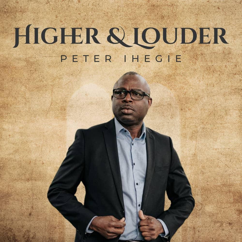 Peter Ihegie - Higher & Louder