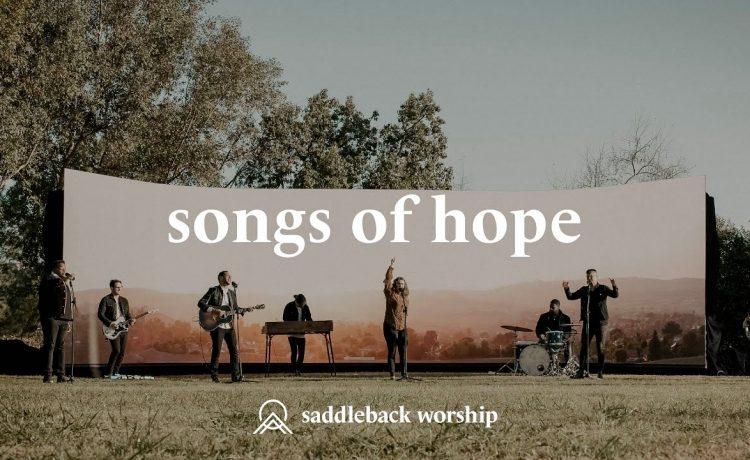 Saddleback Worship - Songs Of Hope Medley